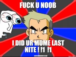 fuck-u-noob-i-did-ur-mome-last-nite-1-1-also-camerafan-is-bad-thumb.jpg