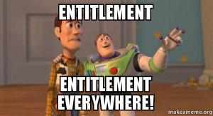 entitlement-entitlement-everywhere
