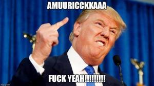 trump fuck yeah