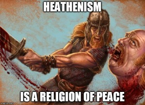 heathenism is a religion of peace